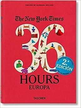 Book's Cover of NYT. 36 Hours. Europa. Edición revisada (Español) Tapa blanda – 6 enero 2017