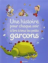 Une histoire pour chaque soir à lire à tous les petits garçons par Groupe Flammarion