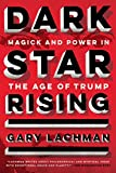 #3: Dark Star Rising: Magick and Power in the Age of Trump