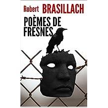 POEMES DE FRESNES (26 poèmes de Brasillach avant son exécution) (French Edition)