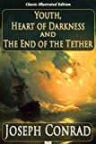 Image of Youth; Heart of Darkness; The End of the Tether (Classic Illustrated Edition)