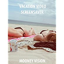 Vacation Video Screensaver Set To Music