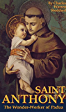 St. Anthony: The Wonder-Worker of Padua