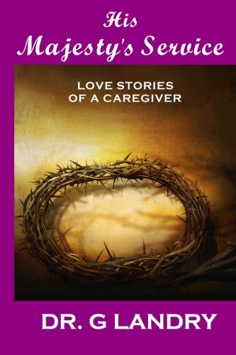 His Majesty's Service: Love Stories of a Caregiver ebook