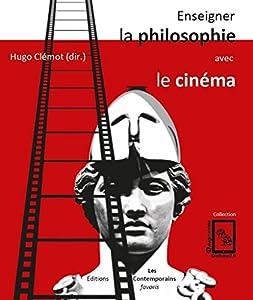 """Afficher """"Enseigner la philosophie avec le cinéma"""""""
