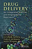 Drug Delivery: An Integrated Clinical and Engineering Approach