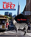What Is Life? a Guide to Biology (Loose Leaf), Go Guide. BioPortal Access Card, and PrepU Nonmajors Access Card (6 Month), Jay Phelan, 1464130345