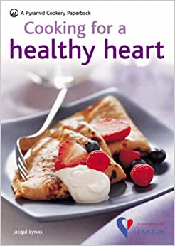 Cooking for a Healthy Heart: Over 80 low-cholesterol recipes: In Association with Heart UK Pyramids