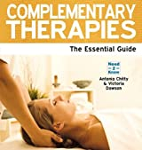 Complementary Therapies: The Essential Guide (Need 2 Know)