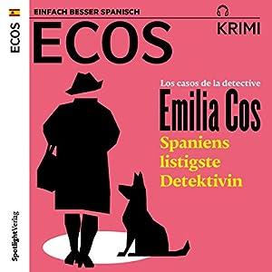 Los casos de la detective Emilia Cos: Spaniens listigste Detektivin (ECOS Krimi) Hörbuch