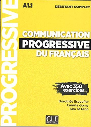 Communication progressive du français - Niveau débutant complet - Livre + CD + Livre-web - avec 350 exercices - Nouvelle couverture (French Edition)