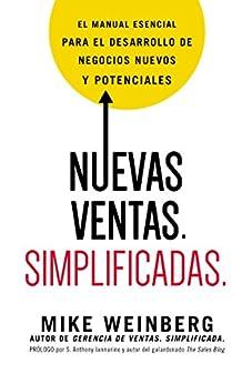 Nuevas ventas. Simplificadas.: El manual esencial para el desarrollo de posibles y nuevos negocios (Spanish Edition) by [Weinberg, Mike]