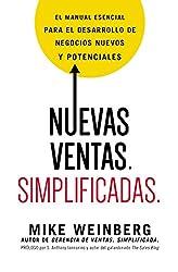 Nuevas ventas. Simplificadas.: El manual esencial para el desarrollo de posibles y nuevos negocios (Spanish Edition)