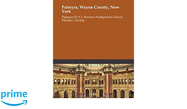 Palmyra Wayne County New York Palmyra Ny Western