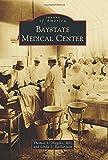 Baystate Medical Center, Thomas L., Thomas L Higgins, and Linda S. Baillargeon, 146712253X