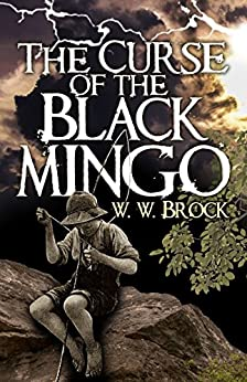 The Curse of the Black Mingo by [Brock, W.W.]