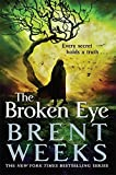 The Broken Eye: Book 3 of Lightbringer by Brent Weeks (2015-08-20)