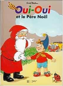 Oui oui et le p re no l 9782012230323 books - Oui oui pere noel ...