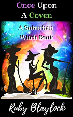 Once Upon A Coven: A Suburban Witch Book (Suburban Witch Mysteries 6) by [Blaylock, Ruby]