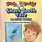 Ready, Freddy: Shark Tooth Tale | Abby Klein
