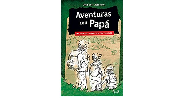 Amazon.com: Aventuras con Papá (Spanish Edition) eBook: José Luis Aldorisio: Kindle Store