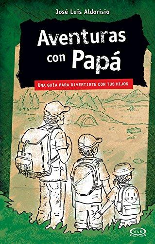 Aventuras con Papá (Spanish Edition) by [Aldorisio, José Luis]