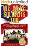 We Were Soldiers Too: Serving As A Reagan Soldier During The Cold War