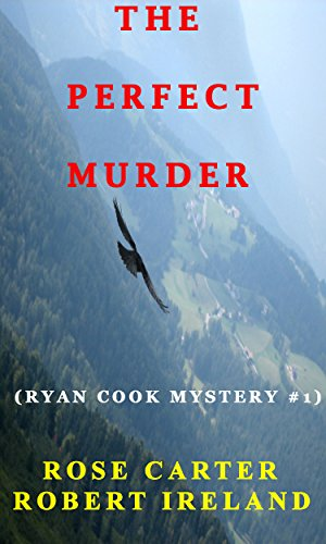 THE PERFECT MURDER ( RYAN COOK MYSTERY # 1 )