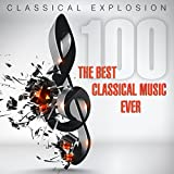 Classical Explosion: The Best Classical Music Ever Album Cover