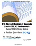MTA Microsoft Technology Associate Exam 98-372 . NET Fundamentals ExamFOCUS Study Notes and Review Questions 2013, ExamREVIEW, 1492123323