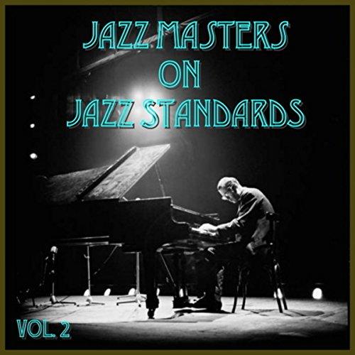 Jazz Masters on Jazz Standards...