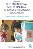 img - for Rethinking Play and Pedagogy in Early Childhood Education: Concepts, Contexts and Cultures book / textbook / text book