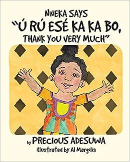 Descargar Libros Gratis Nneka Says U Ru Ese Ka Ka Bo, Thank You Very Much: Nneka Says Leer PDF