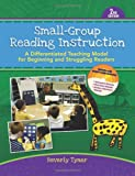 img - for Small-Group Reading Instruction: A Differentiated Teaching Model for Beginning and Struggling Readers book / textbook / text book