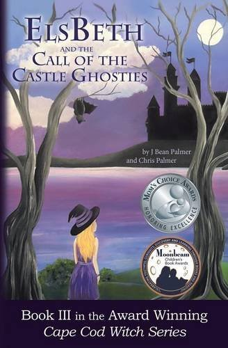 ElsBeth and the Call of the Castle Ghosties: Book III in the Cape Cod Witch Series by J Bean Palmer - Cape 12 Cod Mall