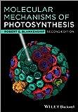 Molecular Mechanisms of Photosynthesis, Blankenship, Robert E., 1405189762