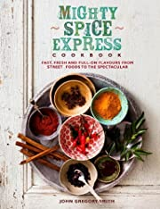 Mighty Spice Express Cookbook: Fast, Fresh,…