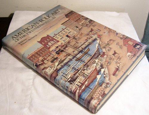 American Folk Art of the Twentieth Century by Jay Johnson, William C. Ketchum Jr. (1983) Hardcover