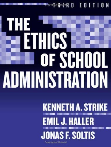 Ethics of School Administration (Professional Ethics) by Strike, Kenneth A, Haller, Emil J, Soltis, Jonas F 3rd (third) Edition [Paperback(2005)]