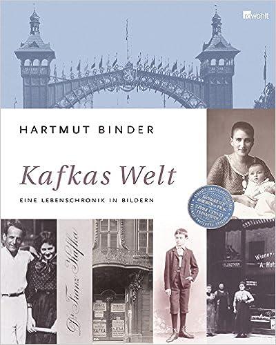 Kafkas Welt: Eine Lebenschronik