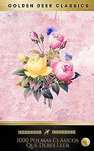 1000 Poemas Clásicos Que Debes Leer: Vol.1 (Golden Deer Classics) (