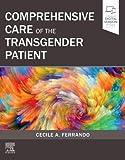 Comprehensive Care of the Transgender Patient