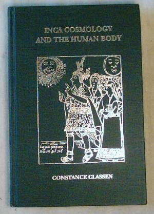 Inca Cosmology and the Human Body by Constance Classen -