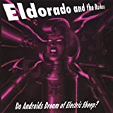 Do Androids Dream of Electric Sheep by Eldorado & The Ruckus