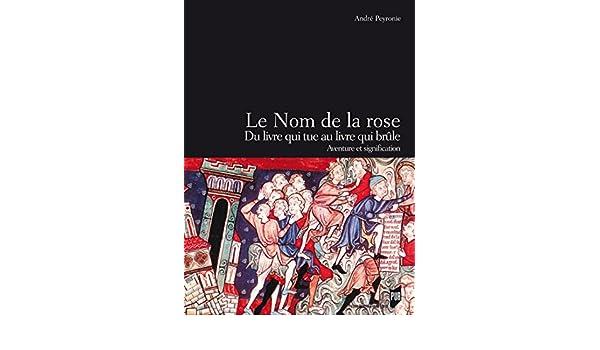 Amazon Com Le Nom De La Rose Du Livre Qui Tue Au Livre Qui