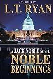 """""""Noble Beginnings A Jack Noble Novel"""" av L.T. Ryan"""
