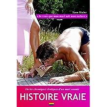 « Je veux que mon mari soit mon esclave »: ou les chroniques érotiques d'un mari soumis (French Edition)