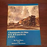 img - for Chesapeake & Ohio K-2, K-3 and K-3a 2-8-2's book / textbook / text book