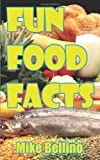 Fun Food Facts, Mike Bellino, 1434377709