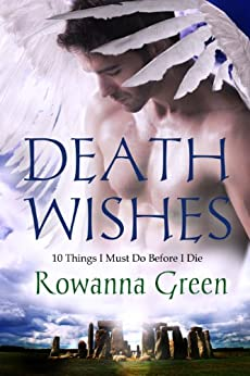 Death Wishes: 10 Things I Must Do Before I Die by [Green, Rowanna]